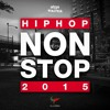Hip Hop Nonstop 2015 - DJ KASH & DJ High Voltage