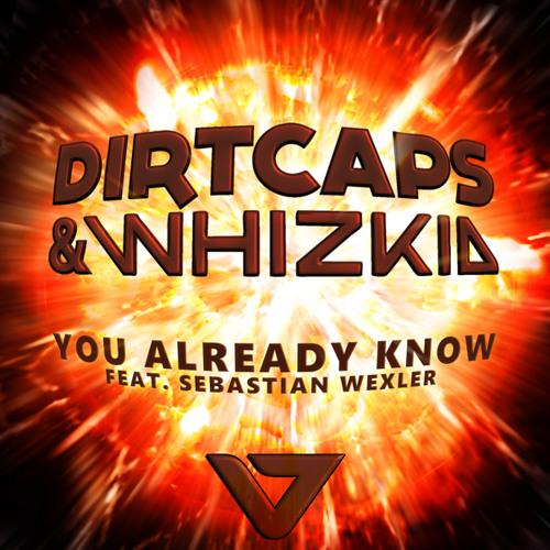 Dirtcaps & Whizkid - You Already Know feat  Sebastian Wexler (Tom