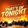 Bo Napoleon - That's OK Tonight (feat. Garrett Douglas) - Prod. By DJ IREY