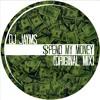 Spend My Money (Original Mix)[SAMPLE] - BUY ON BigTunesMP3