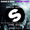 R3HAB & VINAI Vs MARLON ROUDETTE How We Party When The Beat Drops Out (DOME Bootleg) FREE DOWNLOAD