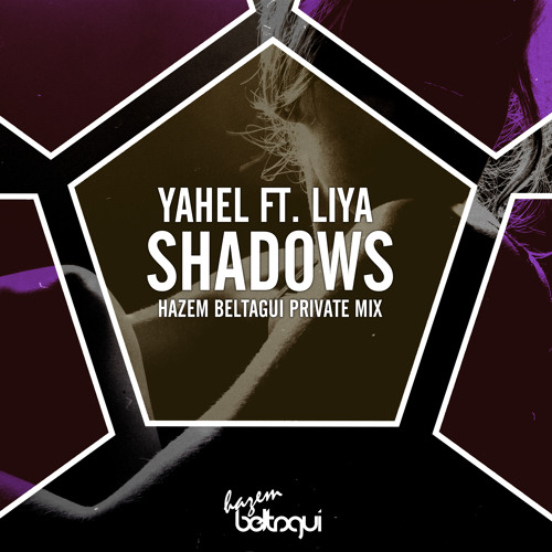 Yahel & Liya - Shadows (Hazem Beltagui Private Mix)