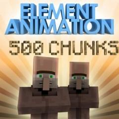 Element Animation - 500 Chunks