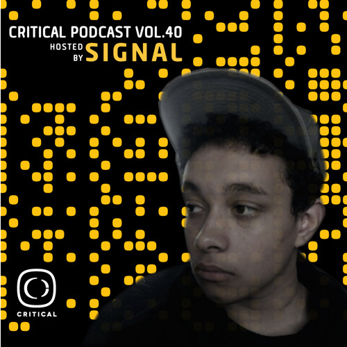 Critical Podcast Vol.40 - Hosted By Signal