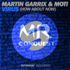 Martin Garrix & MOTi - Virus (Mr Conquest Harder Edit) FREE DOWNLOAD