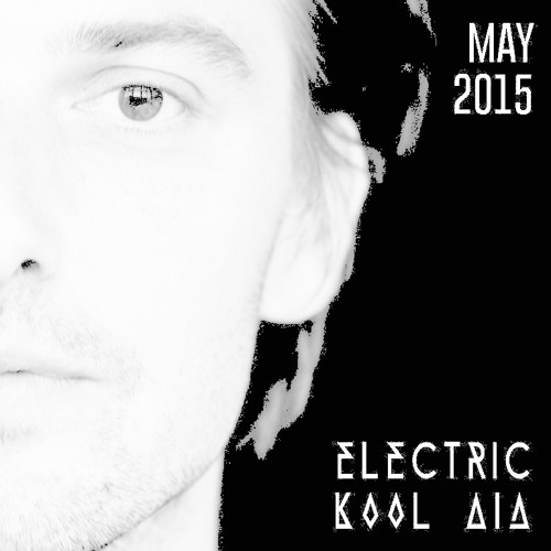 Electric Kool Aid - May 2015 (FREE DOWNLOAD)