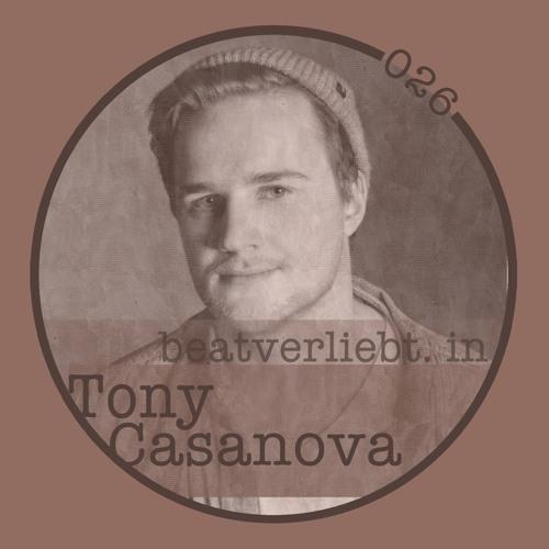 beatverliebt. in Tony Casanova | 026