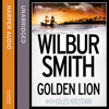 Golden Lion, By Wilbur Smith, With Giles Kristian, Read by Sean Barrett