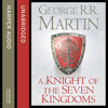 A Knight of the Seven Kingdoms, By George R. R. Martin, Read by Harry Lloyd