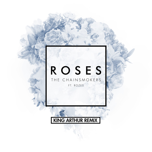 The Chainsmokers - Roses (King Arthur VIP Mix)