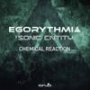 Egorythmia & Sonic Entity - Chemical Reaction (Original Mix)