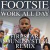 Work All Day (Firestar Soundsystem Remix) [FREE DOWNLOAD]