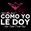 Don Miguelo & Pitbull - Como Yo Le Doy ( Javier Declara Private Remix )