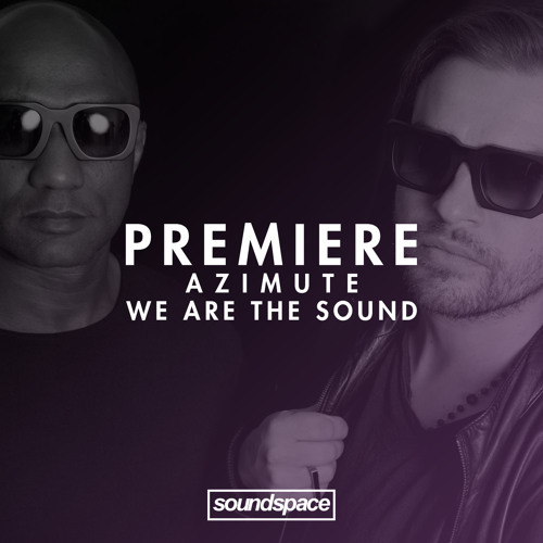 Premiere: Azimute Feat. Rockey Washington - We Are The Sound (Serialism)