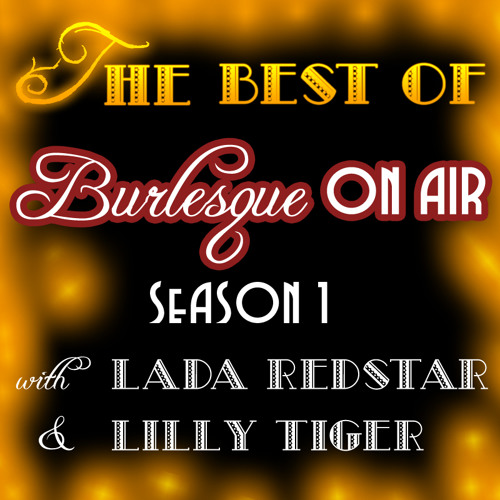 The Best of Burlesque on Air - Season 1 - with Lada Redstar and Lilly Tiger