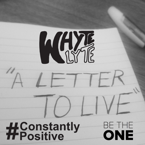 """A Letter to Live"" #ConstantlyPositive"
