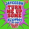 Jayceeoh - Turn Me Up Some (Ft. Redman & Jay Psar) [Algo Remix] FREE DOWNLOAD!