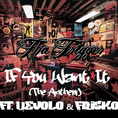 If You Want It (The Anthem) feat . Devolo & Frisko