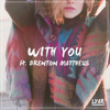 LYAR Feat. Brenton Mattheus - With You