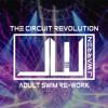 J Warren - The Circuit Revolution Volume 7: Adult Swim Re - Work
