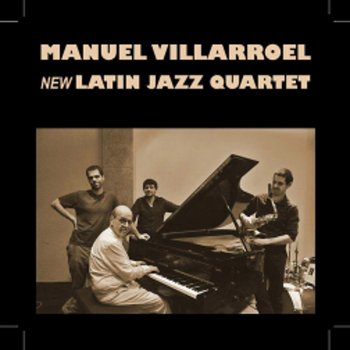 Manuel Villarroel New Latin Jazz Quartet / Vacilando El Membrillo