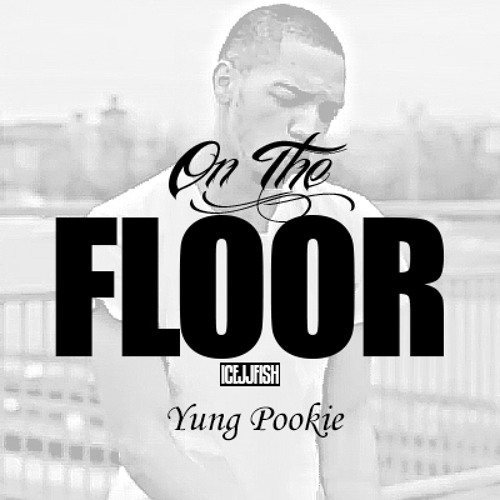 The Floor feat. Yung Pookie