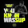 Download Echelon Knoxx - You Know Wassup Mp3