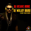 DJ Walay Babu (Insane Threat Remix) - Triple Threat