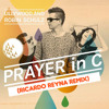 Prayer In C (Ricardo Reyna Remix) FREE DOWNLOAD