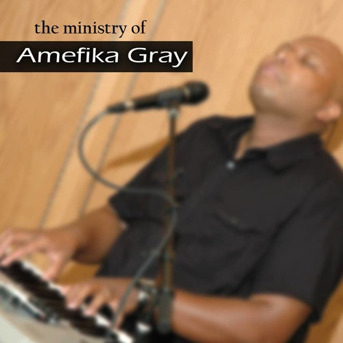 The Ministry of Amefika Gray