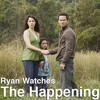 Ryan Watches a Movie 181 - The Happening (2008)