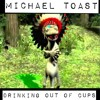 Michael Toast - Drinking Out Of Cups (Original Mix)**Please Comment for free download**
