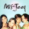 Mis Teeq - Why