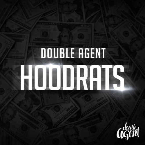 Double Agent - Hoodrats *FREE DOWNLOAD* by Double Agent