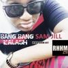 Bang Bang (Kalash) - Sam Jill
