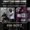 J Hart's Big Bang Show On Break London With New Jersey's 050 Boyz - Friday 4th September 2015