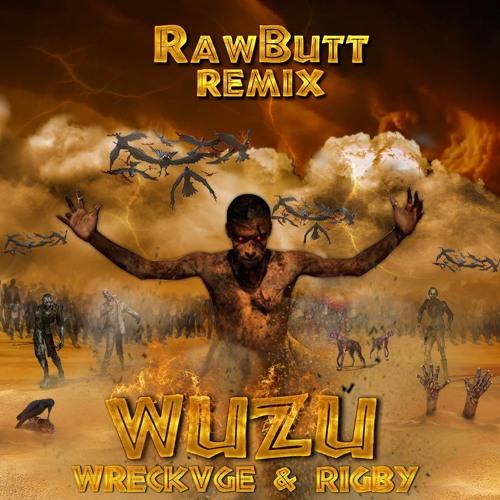Wreckvge & Rigby - Wuzu (RawButt Remix)