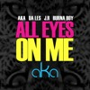 All Eyes On Me (MykeMooh Fancy Intro)- Burna Boy, AKA Ft Iggy Azalea, JR & Da LES