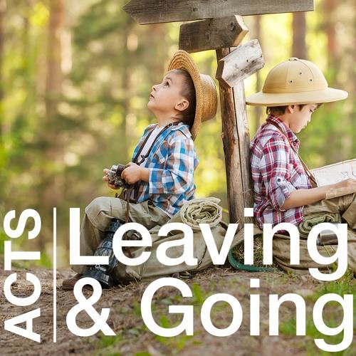 Leaving & Going