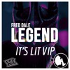 Fred Dale - Legend (It's Lit VIP)  *BUY=FREE DL* SUPPORT BY SAYMYNAME