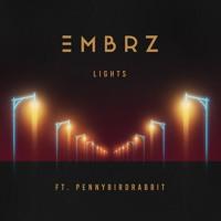 EMBRZ - Lights (Ft. pennybirdrabbit)