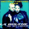 Download LA BOUCHE - BE MY LOVER (Marco Skarica & Marco Marzi Mashup)