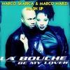 LA BOUCHE - BE MY LOVER (Marco Skarica & Marco Marzi Mashup)