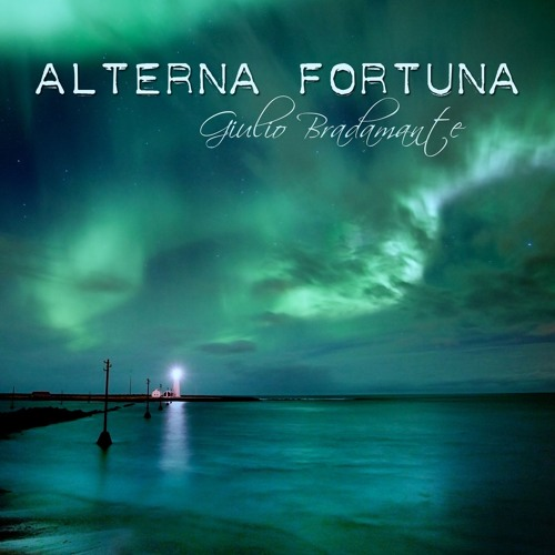 Giulio Bradamante - Alterna Fortuna (EP 2015)