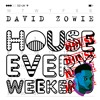 David Zowie - House Every Weekend (Dj Direct Official Remix) Free Download