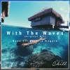 Basé ft. Natalie Rogers - With The Waves (Original Mix)
