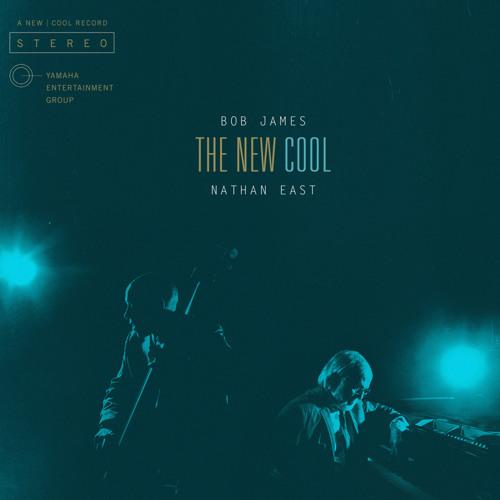 The New Cool - Bob James & Nathan East