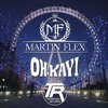 Martin Flex - Oh Kay (Official Clip) - Theoryon Records - AVAILABLE NOW!