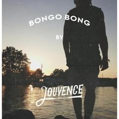 Bongo Bong  -  by Jouvence & M. Chao