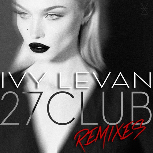 27 Club [Scotty Boy & Cazztek Remix] - Ivy Levan (Produced by Diplo)